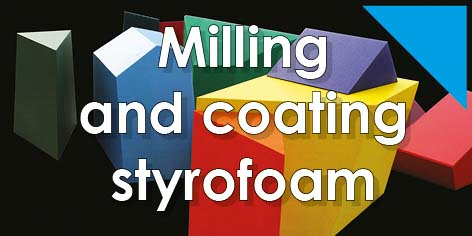 Milling and coating styrfoam